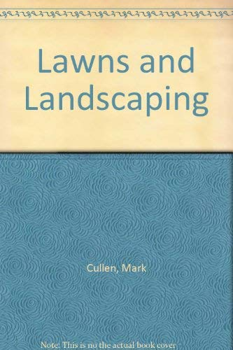 Lawns and Landscaping: Mark Cullen