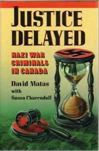 JUSTICE DELAYED; Nazi War Criminals in Canada;