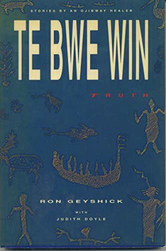 9780920197851: Te Bwe Win: Truth