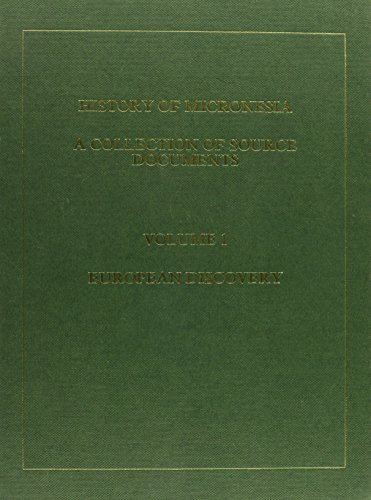 History of Micronesia a Collection of Source Documents: Volume 1--European Discovery, 1521-1560