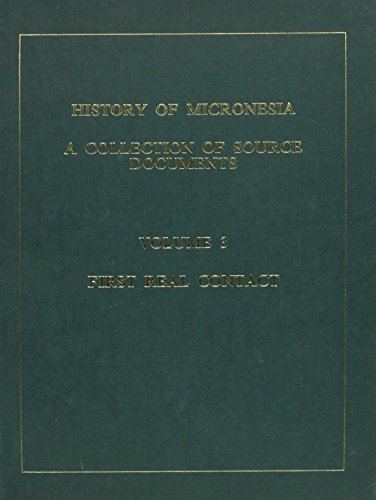 History of Micronesia: First Real Contact, 1596-1637 (Hardback): Rodrigue Levesque