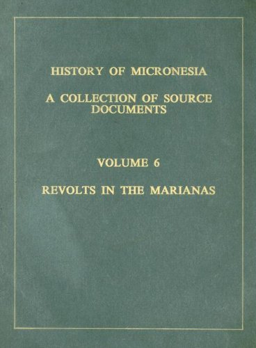 9780920201060: Revolts in the Marianas 1673-1678 (History of Micronesia)