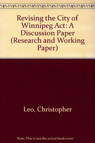 Revising the City of Winnipeg Act: A: Leo, Christopher