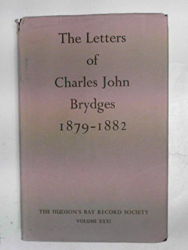 The Letters of Charles John Brydges 1879-1882: Bowsfield, Hartwell