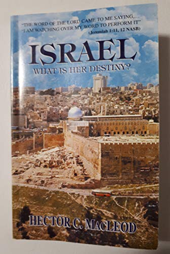 Israel What is Her Destiny?: Hector C. MacLeod