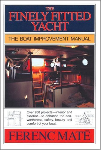 9780920256282: The Finely Fitted Yacht: The Boat Improvement Manual, Volumes 1 and 2