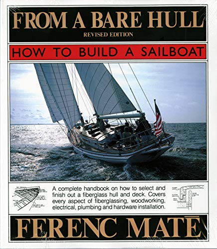 9780920256312: From A Bare Hull: How To Build A Sailboat