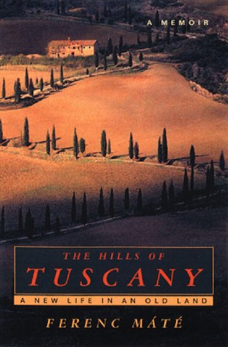 9780920256381: The Hills of Tuscany: A New Life in an Old Land
