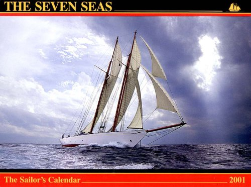 9780920256404: The Seven Seas - the Sailor's Calendar 2001 (Calendar)