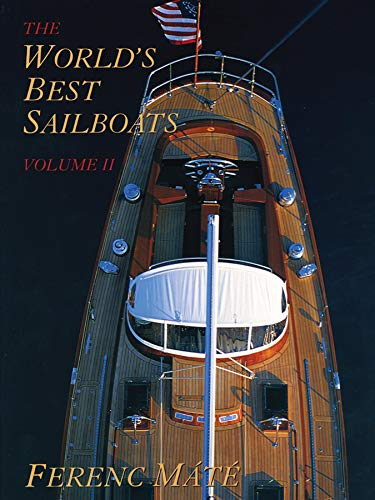 The World's Best Sailboats, Volume 2 (Hardcover): Ferenc Mate