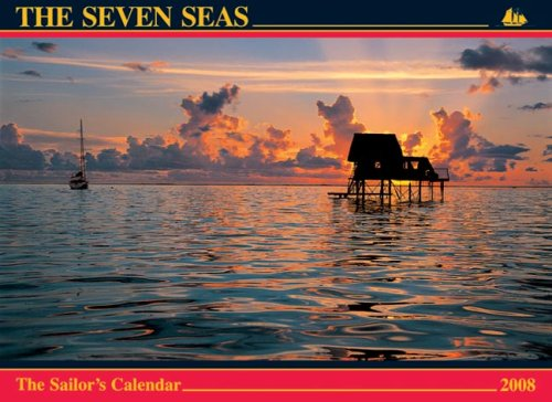 The Seven Seas Calendar 2008: The Sailor's Calendar (092025652X) by Ferenc Máté