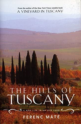 9780920256626: The Hills of Tuscany: A New Life in an Old Land