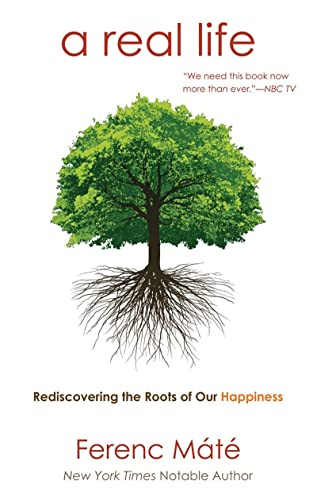 9780920256794: A Real Life: Rediscovering the Roots of Our Happiness
