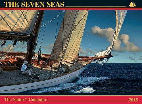 9780920256824: The Seven Seas Calendar 2015: The Sailor's Calendar (Thirty-First Edition)