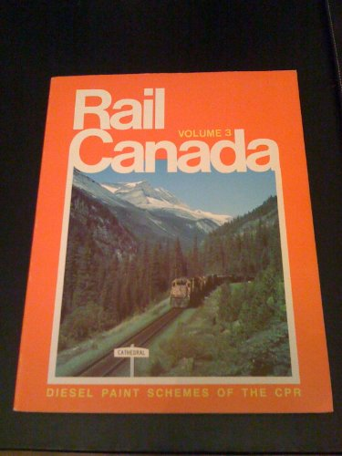 Rail Canada. Volume 3: Diesel Paint Schemes of the Canadian Pacific Railway: Donald C. Lewis