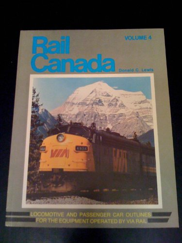 9780920264072: Rail Canada, Vol. 4: Locomotive and Passenger Car Outlines for the Equipment Operated by VIA Rail