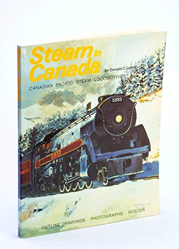 Steam in Canada: Canadian Pacific Steam Locomotives: Lewis, Donald C.