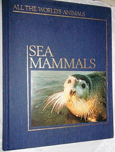 9780920269725: Sea mammals (All the worlds animals)