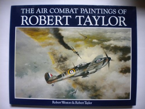 9780920277133: The Air Combat Paintings of Robert Taylor