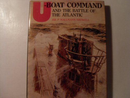 9780920277232: U-Boat Command and the Battle of the Atlantic