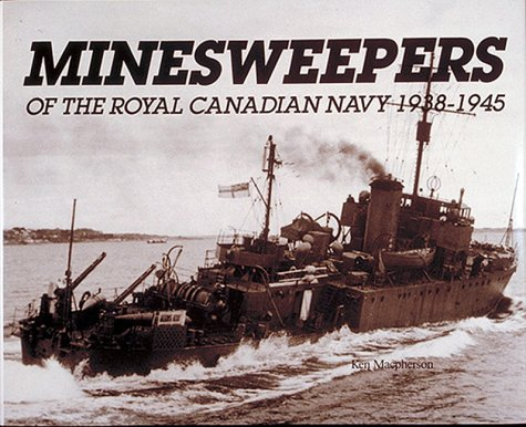 Minesweepers of the Royal Canadian Navy, 1938-1945 (0920277551) by MacPherson, Ken