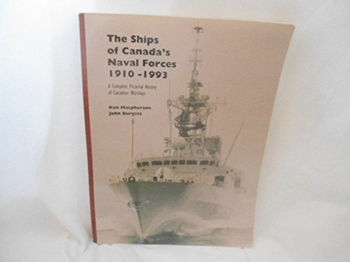 Ships of Canada's Naval Forces, 1910-1993 (0920277918) by MacPherson, Ken; Burgess, John