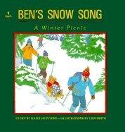9780920303900: Ben's Snow Song: A Winter Picnic (Toddler Series)