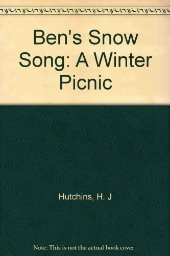 9780920303917: Ben's Snow Song: A Winter Picnic (Toddler Series)