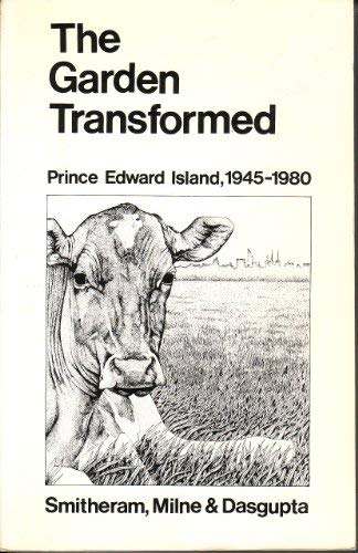 The Garden Transformed: Prince Edward Island History, 1945-1980