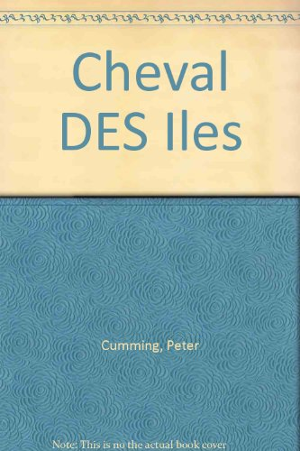 Cheval DES Iles (French Edition): Cumming, Peter