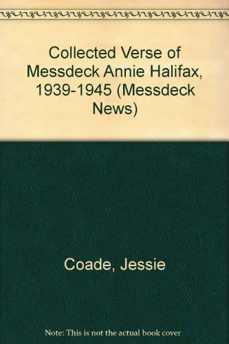 Collected Verse of Messdeck Annie Halifax ,: Coade, Jessie