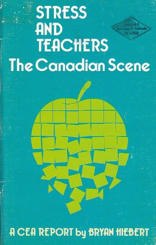 9780920315040: Stress and Teachers: The Canadian Scene