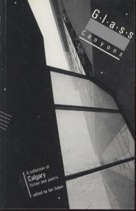 Glass Canyons: A Collection of Calgary Fiction: Adam, Ian (Editor)