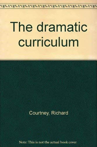 9780920354087: The dramatic curriculum [Paperback] by Courtney, Richard