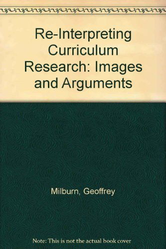 9780920354247: Re-Interpreting Curriculum Research: Images and Arguments