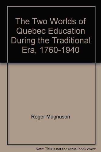 The Two Worlds of Quebec Education During: Magnuson, Roger