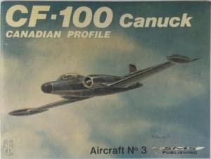 9780920375044: CF-100 Canuck - Canadian Profile, Aircraft No. 3