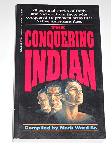 Conquering Indian: Life Ministries Indian
