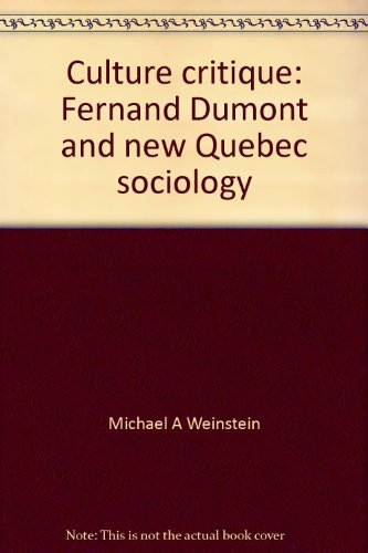 9780920393055: Culture critique: Fernand Dumont and new Quebec sociology