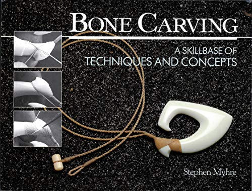 9780920417041: Bone Carving: A Skillbase of Techniques and Concepts