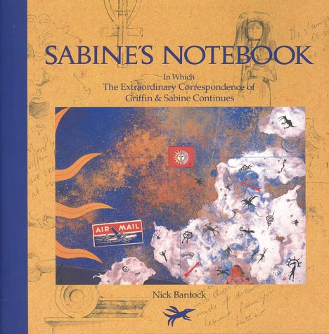 Sabine's Notebook. In Which The Extraordinary Corrspondence of Griffin & Sabine Continues. The be...