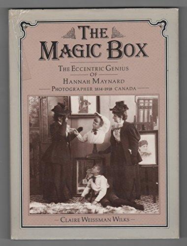 9780920428344: The Magic Box: The Eccentric Genius of Hannah Maynard