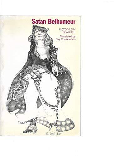 Satan Belhumeur: A Novel: Beaulieu, Victor-Lévy; Translated
