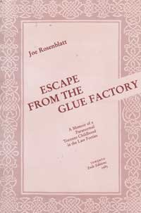 Escape from the Glue Factory: A Memoir of a Paranormal Toronto Childhood in the Late Forties: ...