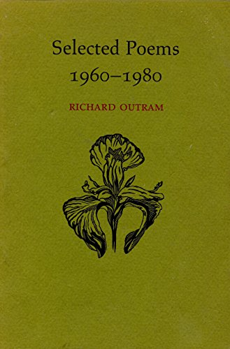 Selected poems, 1960-1980: Outram, Richard Daley
