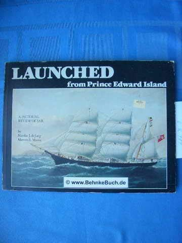 Launched from Prince Edward Island: A pictorial review of sail: Nicolas J De Jong