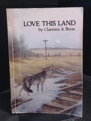 Love This Land: Boon, Clarence A.