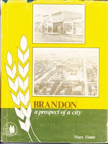 Brandon : A Prospect of a City