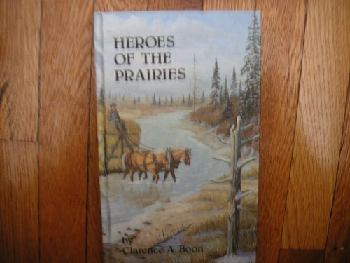 Heroes Of The Prairies: Boon, Clarence A.