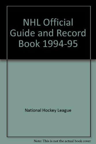 The National Hockey League Official Guide & Record Book 1994-95: League, National Hockey